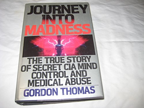 9780553053579: Journey into Madness: The True Story of Secret CIA Mind Control and Medical Abuse