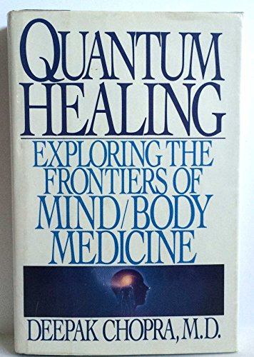 9780553053685: Quantum Healing: Exploring the Frontiers of Mind/Body Medicine