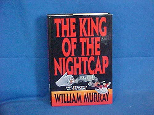 The King of the Night Cap: Murray, William
