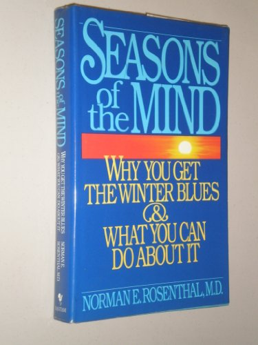 9780553053951: Seasons of the Mind: Why You Get the Winter Blues and What You Can Do About It