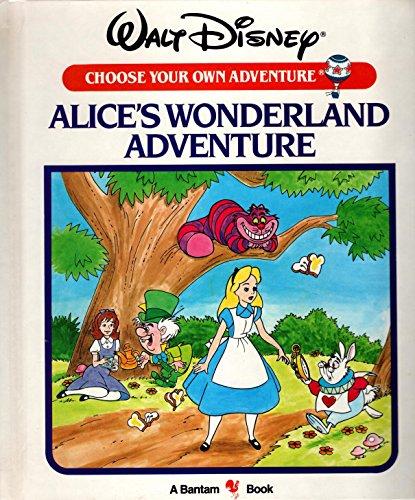 9780553054057: Alice's Wonderful Adventure (Walt Disney Choose Your Own Adventure)
