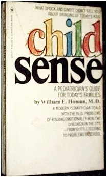 CHILD SENSE a Pediatrician's Guide for Today's: William E. Homan,