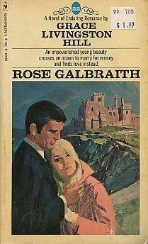 Rose Galbraith: Grace Livingston HIll