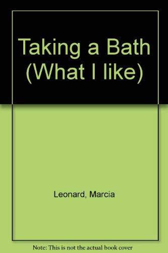 9780553054644: Taking a Bath (What I Like, Book 3)