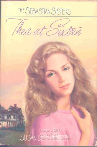 9780553054989: THEA AT SIXTEEN (The Sebastian Sisters)