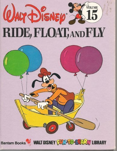 Ride, Float, and Fly (Vol. 15): Walt Disney Fun-To-Learn
