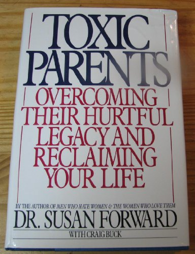 9780553057003: Toxic Parents: Overcoming Their Hurtful Legacy and Reclaiming Your Life