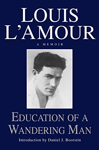 Education of a Wandering Man: LOUIS L'AMOUR
