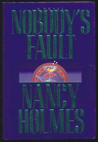 Nobody's Fault: Holmes, Nancy