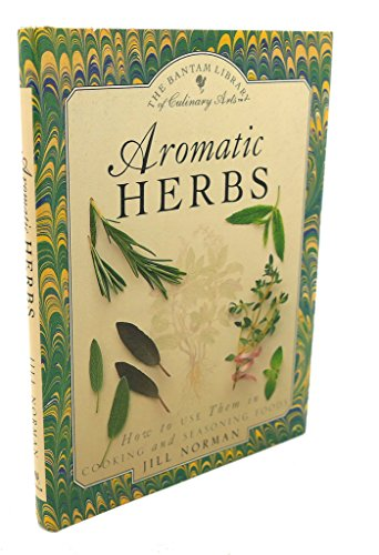 9780553057416: Aromatic Herbs: How to Use Them in Cooking and Seasoning Foods (Bantam Library of Culinary Arts)
