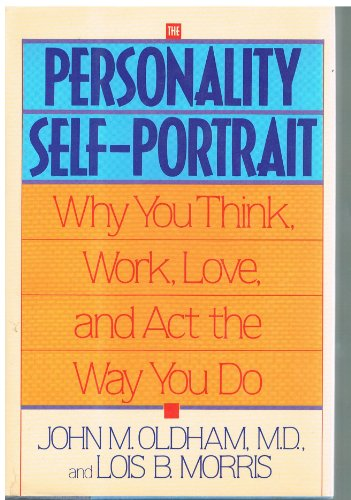 9780553057577: Personality Self-Portrait: Why You Think, Work, Love, and Act the Way You Do