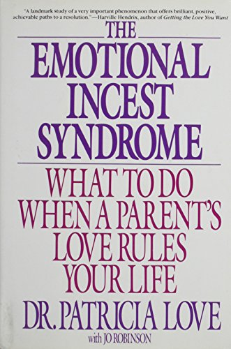 9780553057683: The Emotional Incest Syndrome: What to Do When a Parent's Love Rules Your Life