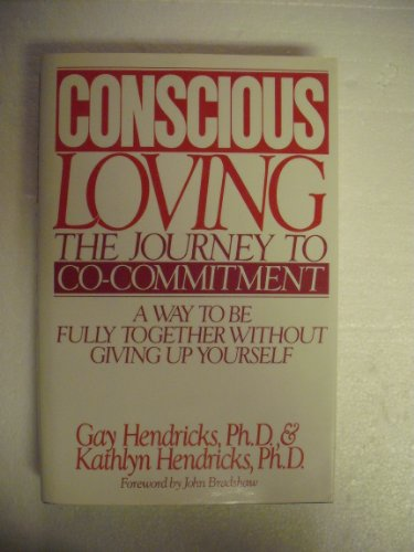 9780553057744: Conscious Loving: The Journey to Co-Commitment: A Way to Be Fully Together Without Giving Up Yourself
