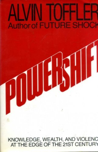 Powershift. Knowledge, Wealth and Violence at the edge of the 21st Century.