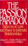 9780553057881: The Passion Paradox: Patterns of Love and Power in Intimate Relationships