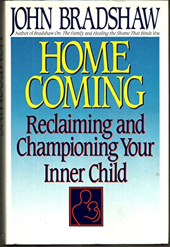 9780553057935: Homecoming: Reclaiming and Championing Your Inner Child