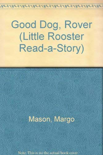 9780553058147: GOOD DOG, ROVER (Little Rooster Read-A-Story)