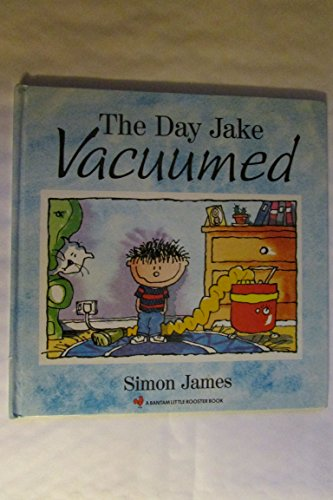 The Day Jake Vacuumed (Little Rooster Book): Simon James