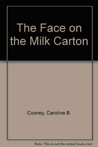 The Face on the Milk Carton: Caroline B. Cooney