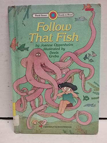 9780553058574: FOLLOW THAT FISH (Bank Street Ready to Read, Level 2)