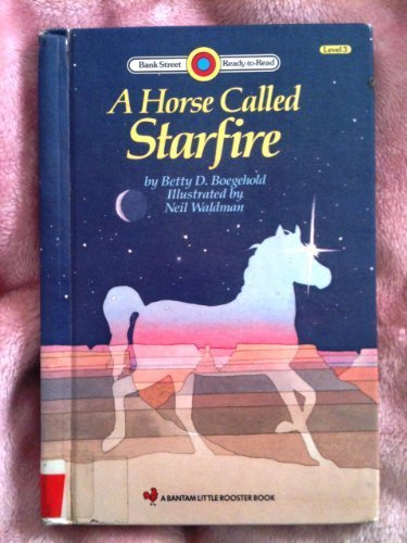 9780553058611: A Horse Called Starfire (Bank Street Ready to Read Level Three)