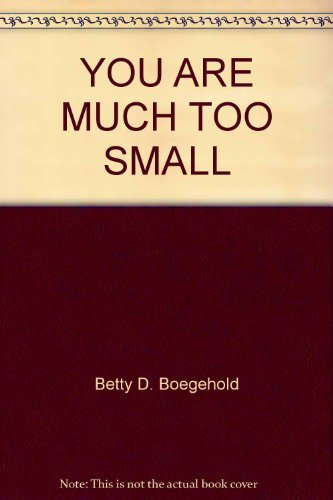 9780553058956: YOU ARE MUCH TOO SMALL (Bank Street ready-to-read)