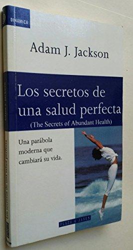Los Secretos de Una Salud Perfecta (Spanish Edition): Jackson, Adam J.