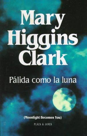 Pálida como la luna (9780553060768) by Mary Higgins Clark