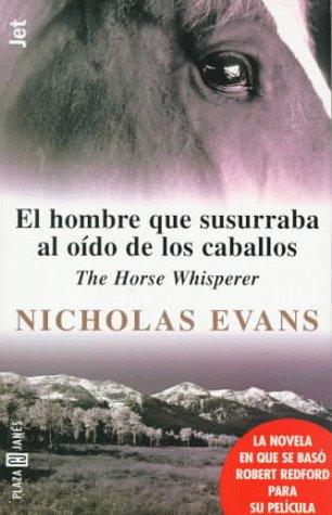 9780553060881: El Hombre Que Susurraba Al Oído De Los Caballos (The Horse Whisperer) (Spanish Edition)