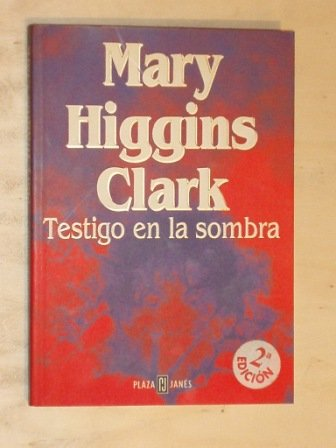 Testigo en la sombra (9780553060898) by Mary Higgins Clark