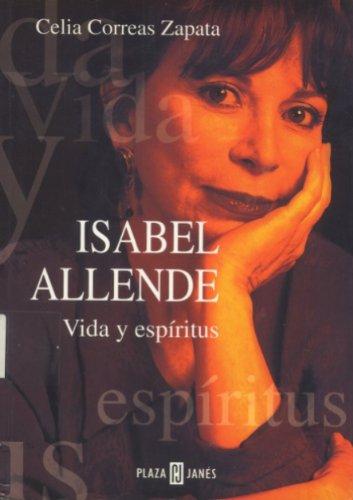 Isabel Allende : Vida y Espiritus: Celia Correas Zapata