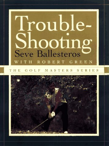 TROUBLE-SHOOTING (The Golf Masters Series) (055306164X) by Seve Ballesteros
