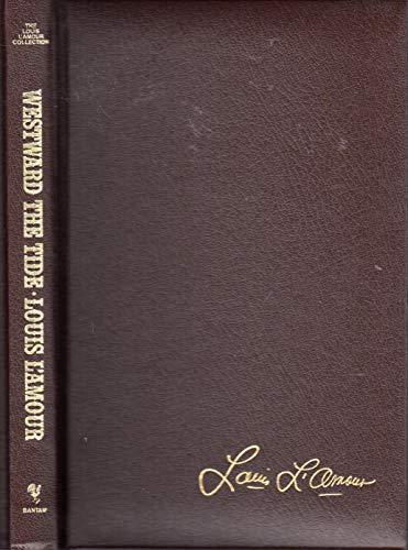 9780553062601: Westward the Tide (Louis L'Amour Collection)