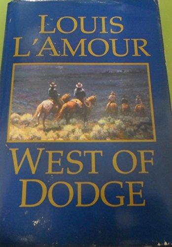West of Dodge: L'Amour, Louis