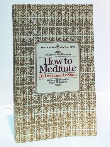 How To Meditate (A Guide to Self: LeShan, Lawrence