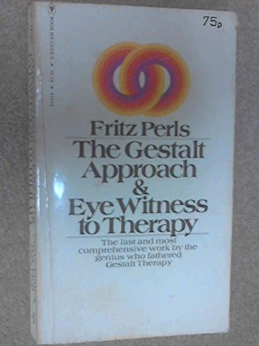 9780553064148: Gestalt Approach and Eye Witness to Therapy