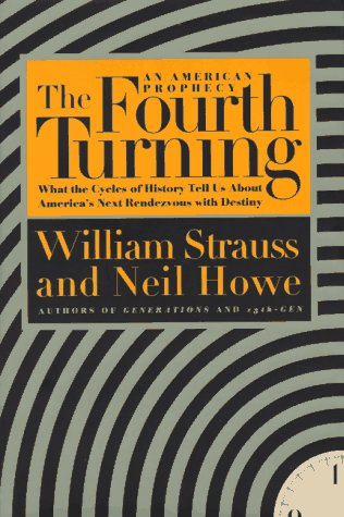 9780553066821: The Fourth Turning: An American Prophecy