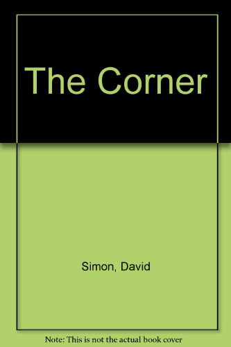 9780553067187: The Corner: A Year in the Life of an Inner-City Neighborhood