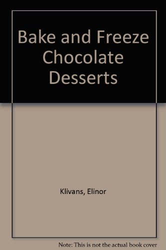 9780553067378: Bake and Freeze Chocolate Desserts