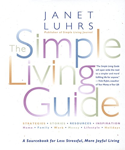 9780553067965: The Simple Living Guide: A Sourcebook for Less Stressful, More Joyful Living