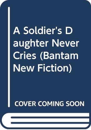 9780553070170: A Soldier's Daughter Never Cries (Bantam New Fiction)