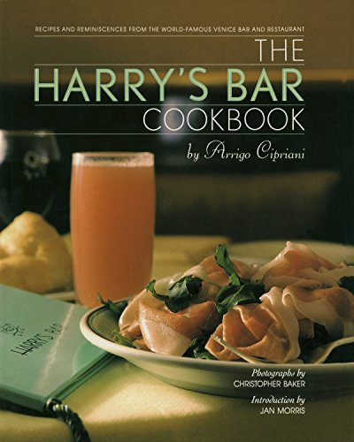 THE HARRY'S BAR COOKBOOK Recipes and Reminiscences from the World-Famous Venice Bar and Restaurant