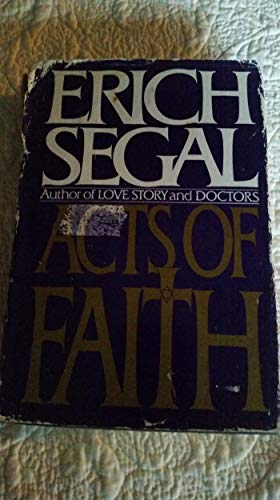 Acts of Faith: ERICH SEGAL
