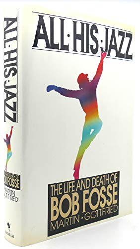 9780553070385: All His Jazz: The Life and Death of Bob Fosse