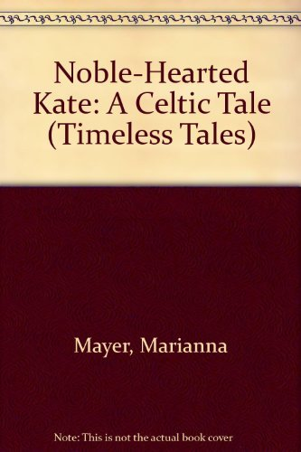 Noble-Hearted Kate: A Celtic Tale