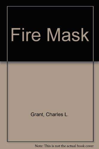 FIRE MASK: Grant, Charles L.