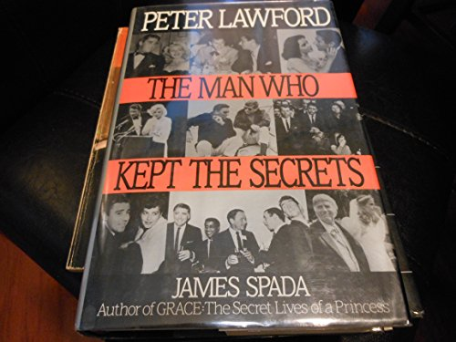 Peter Lawford: The Man Who Kept Secrets: Spada, James