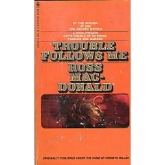 Trouble Follows Me: Macdonald, Ross