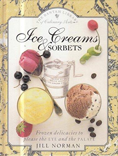 Ice Creams and Sorbets (Bantam Library of Culinary Arts)