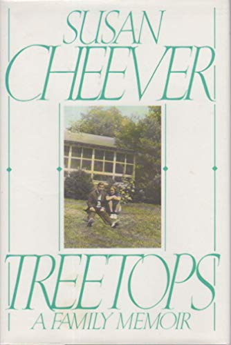 Treetops: A Family Memoir (Signed First Edition): Susan Cheever